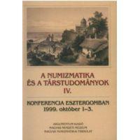A numizmatika és a társtudományok IV.