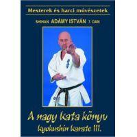 A nagy Kata könyv - Kyokushin Karate III.