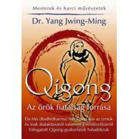 Qigong - Az örök fiatalság forrása - Válogatott Qigong-gyakorlatok...