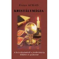 Kristálymágia - A kristálygömbtől a jövőbelátásig
