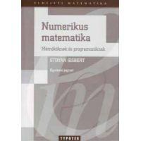 Numerikus matematika - Mérnököknek és programozóknak