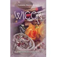 Wicca - A modern boszorkányság könyve