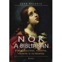 Nők a Bibliában - Csodás születések, hőstettek, vérontás és féltékenys