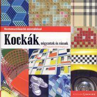 Kockák, négyzetek és rácsok - Kommunikáció mintákkal