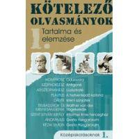 Kötelező olvasmányok tartalma és elemzése - Középiskolásoknak 1.