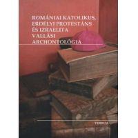 Romániai katolikus, erdélyi protestáns és izraelita vallási archontológia