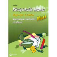 Középiskolás leszek! Plusz - Magyar nyelv és irodalomból