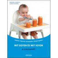 Mit egyen és mit igyon a csecsemő?