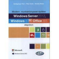 Windows Server 2012, Windows 8 és Office 365 alapokon - Modern munkakörnyezet építése