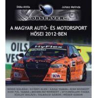 A magyar autó- és motorsport hősei 2012-ben.