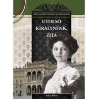 Utolsó királynénk, Zita