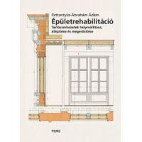 Épületrehabilitáció - Tartószerkezetek helyreállítása, átépítése és megerősítése
