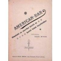 American bar - Útmutató az amerikai hüsitő és hevitő italok készítéséhez (reprint)