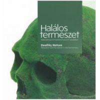 Halálos természet - Naturalizmus és humanizmus a 21. században
