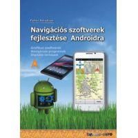 Navigációs szoftverek fejlesztése Androidra