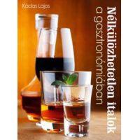 Nélkülözhetetlen italok a gasztronómiában