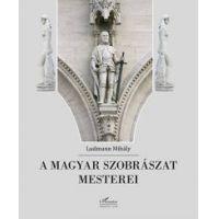 A magyar szobrászat mesterei