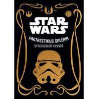 Star Wars - Fantasztikus galéria - stresszoldó kifestő