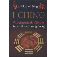 I Ching - A változások könyve és a változatlan igazság