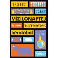 Vízilónaptej és más történetek kémiából