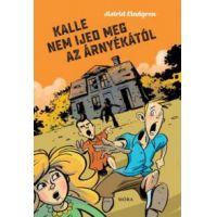 Kalle nem ijed meg az árnyékától