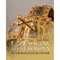 A magyar Szent Korona és a koronázási jelvények