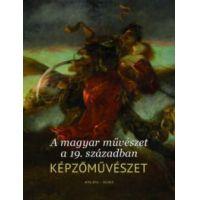 A magyar művészet a 19. században. Képzőművészet