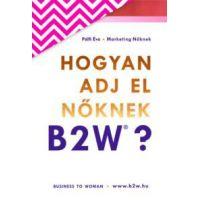 Hogyan adj el nőknek B2W?