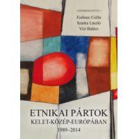 Etnikai pártok Kelet-Közép-Európában 1989-2014