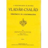 A nagycsepcsényi és muthnai Vladár-család története és leszármazása