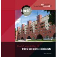 Modell vagy külön út: Bécs szociális lakásépítészete