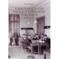 A magyar polgári iskolai tanárképzés története (1868-1947)