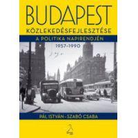 Budapest közlekedésfejlesztése a politika napirendjén 1957-1990