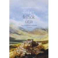 Fehér felhők útja - Egy buddhista zarándok Tibetben