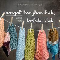 Horgolt konyharuhák, törlőkendők