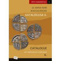 Az Árpád-kori magyar pénzek katalógusa II./Catalogue of Árpádian Coinage II.