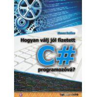 Hogyan válj jól fizetett C# programozóvá?