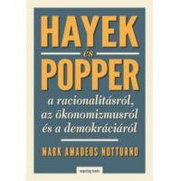 Hayek és Popper a racionalitásról, az ökonomizmusról és a demokráciáról