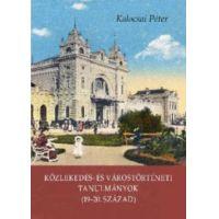 Közlekedés- és várostörténeti tanulmányok (19-20. század)