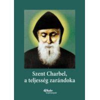Szent Charbel, a teljesség zarándoka