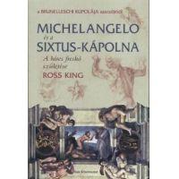 Michelangelo és a Sixtus-kápolna - A híres freskó születése