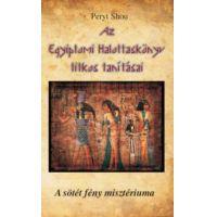 Az Egyiptomi Halottaskönyv titkos tanításai