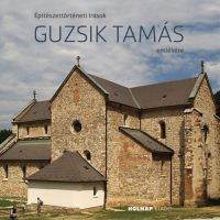 Építészettörténeti írások Guzsik Tamás emlékére