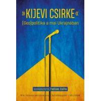 Kijevi csirke - (Geo)politika a mai Ukrajnában