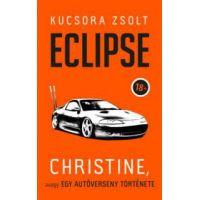 Eclipse - Christine, avagy egy autóverseny története