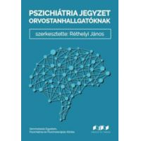 Pszichiátria jegyzet orvostanhallgatóknak