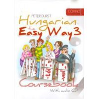 Hungarian the Easy Way 3. Coursebook + Exercise Book (With audio CD)
