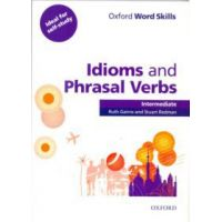 Oxford Word Skills: Idioms and Phrasal Verbs Intermediate