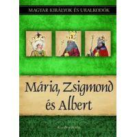 Mária, Zsigmond és Albert