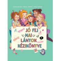 A szuper jó fej mai lányok kreatív kézikönyve